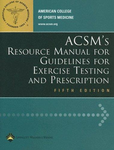 Download ACSM's Resource Manual for Guidelines for Exercise Testing and Prescription
