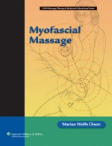 Image for Myofascial Massage (Lww Massage Therapy & Bodywork Educational Series)