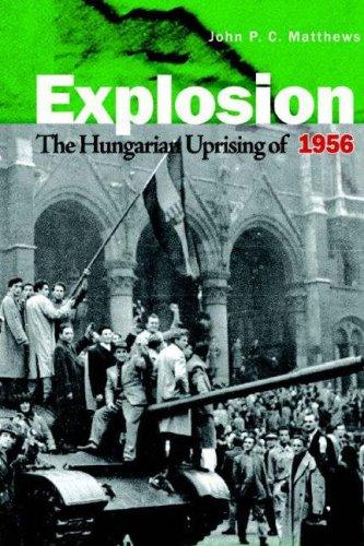 Image for Explosion: The Hungarian Revolution of 1956
