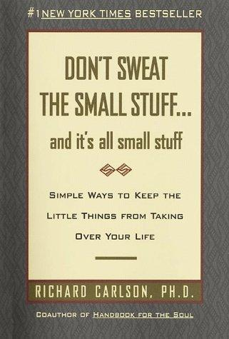 Download Don't sweat the small stuff, and it's all small stuff