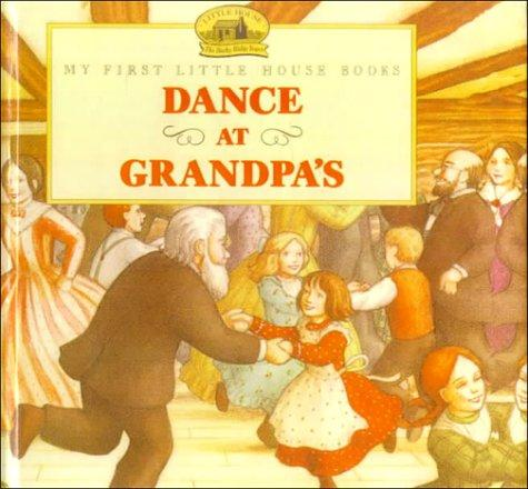 Dance at Grandpa's (My First Little House Books)