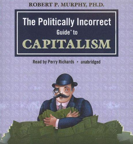 Download The Politically Incorrect Guide⢠to Capitalism (Politically Incorrect Guides)