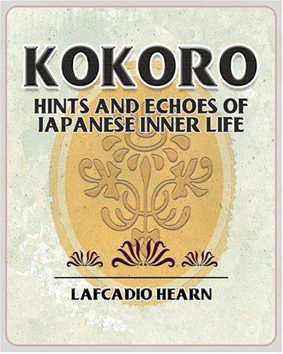 Download Kokoro – Hints and Echoes of Japanese Inner Life