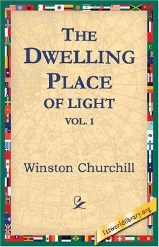 The Dwelling-Place of Light, Vol 1