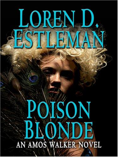 Download Poison Blonde (The Amos Walker Series #17)