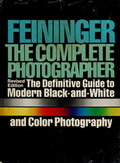 The complete photographer by Andreas Feininger