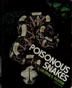 Cover of: Poisonous snakes | George S. Fichter
