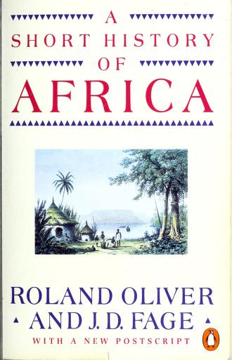 A short history of Africa by Roland Anthony Oliver