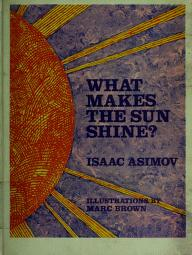 Cover of: What makes the sun shine? | Isaac Asimov