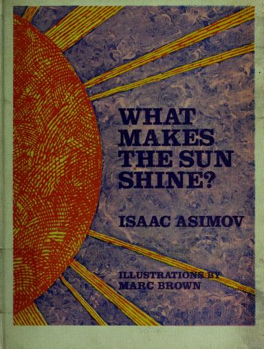 What makes the sun shine? by Isaac Asimov