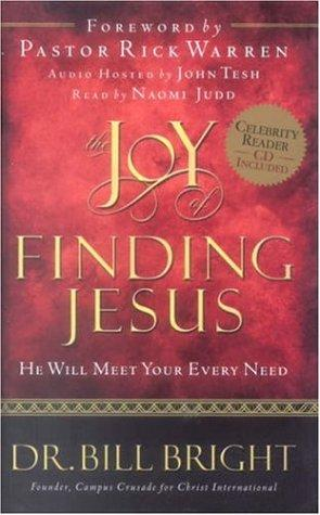 The joy of finding Jesus by Bill Bright