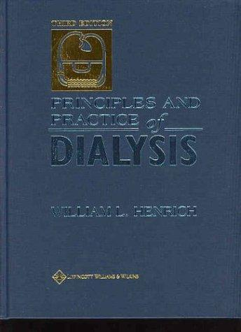 Principles and Practice of Dialysis (Principles & Practice of Dialysis) by William L Henrich