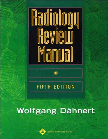 Radiology Review Manual by Wolfgang F Dähnert