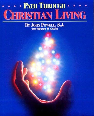 Path Through Christian Living by John Powell