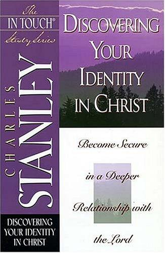 Discovering your identity in Christ by Charles F. Stanley