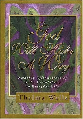 God will make a way by Thelma Wells