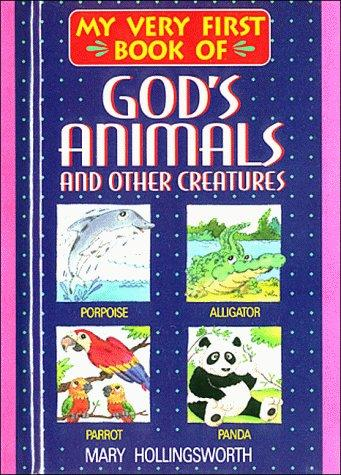 My very first book of God's animals-- and other creatures by Mary Hollingsworth