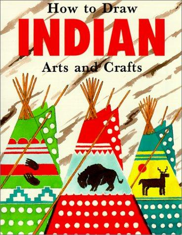 How to Draw Indian Arts and Crafts (How to Draw (Troll)) by John Meiczinger