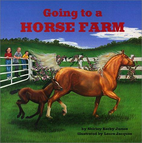 Going to a Horse Farm by Shirley James