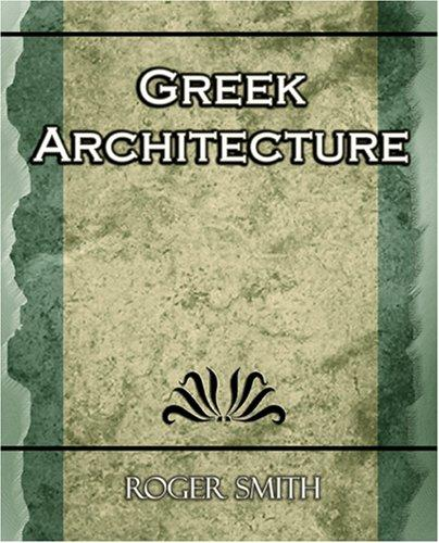 Greek Architecture by Roger Smith