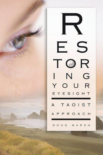 Restoring your eyesight by Doug Marsh