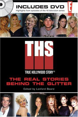 E! true Hollywood story : the real storiesl behind the glitter by edited by Lanford Beard.