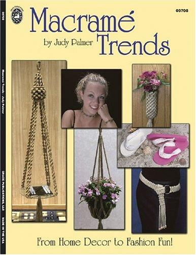 Macrame Trends by Judy Palmer