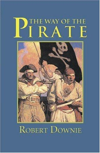 The Way of the Pirate (Adventures in History) by Robert Downie