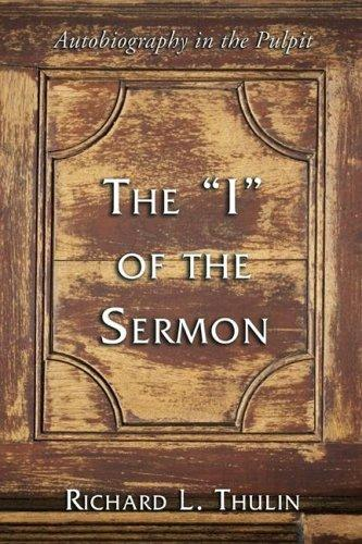 The ?I? of the Sermon by Richard L. Thulin